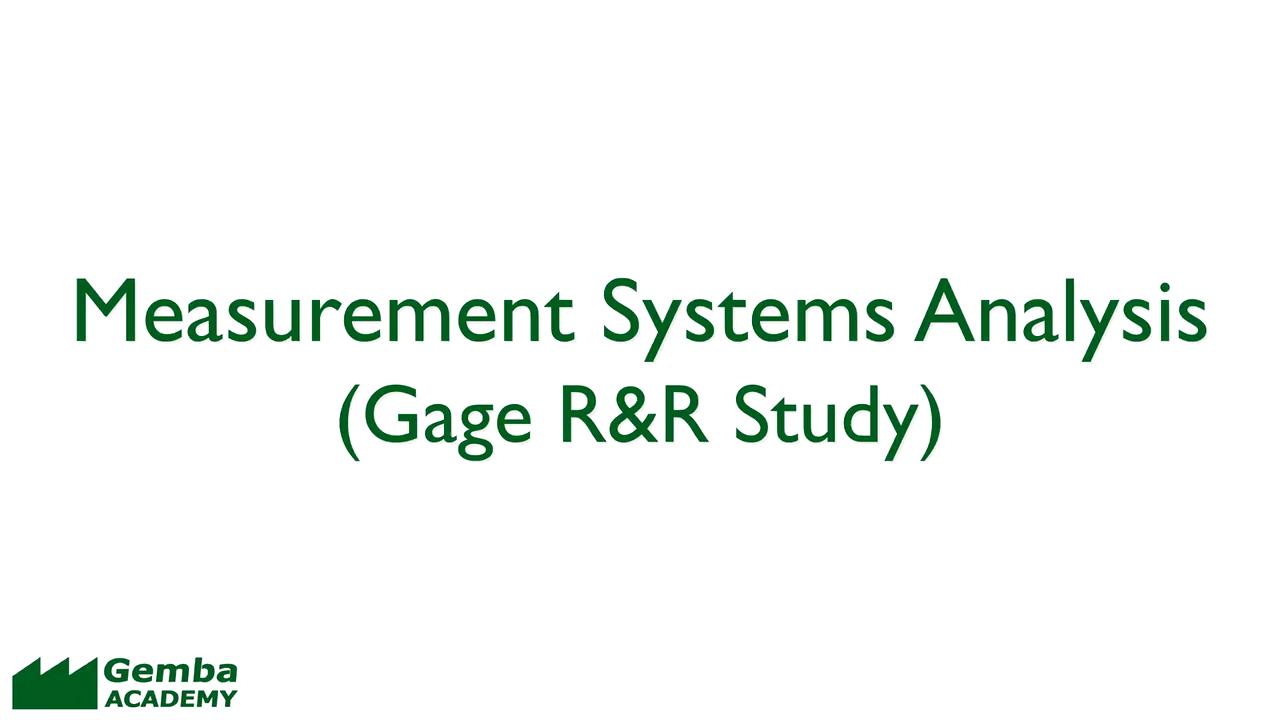 Gemba Academy Measurement System Analysis